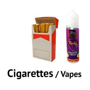 Cigarettes / Vapes